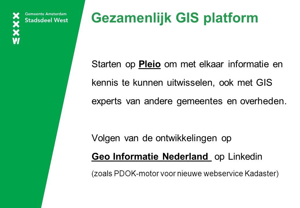 Gezamenlijk GIS platform Starten op Pleio om met elkaar informatie enPleio kennis te kunnen uitwisselen, ook met GIS experts van andere gemeentes en overheden.