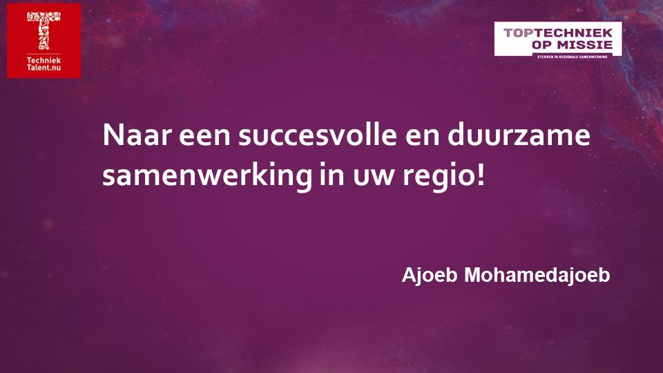 Naar een succesvolle en duurzame samenwerking in uw regio! Ajoeb Mohamedajoeb