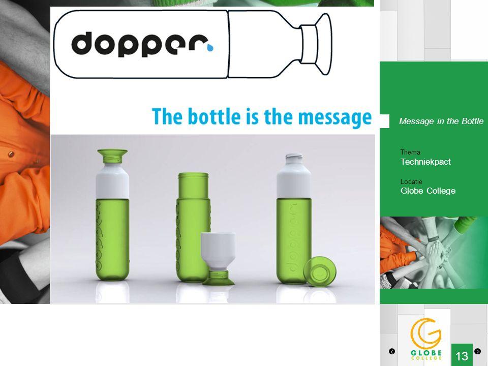 13 Message in the Bottle Thema Techniekpact Locatie Globe College