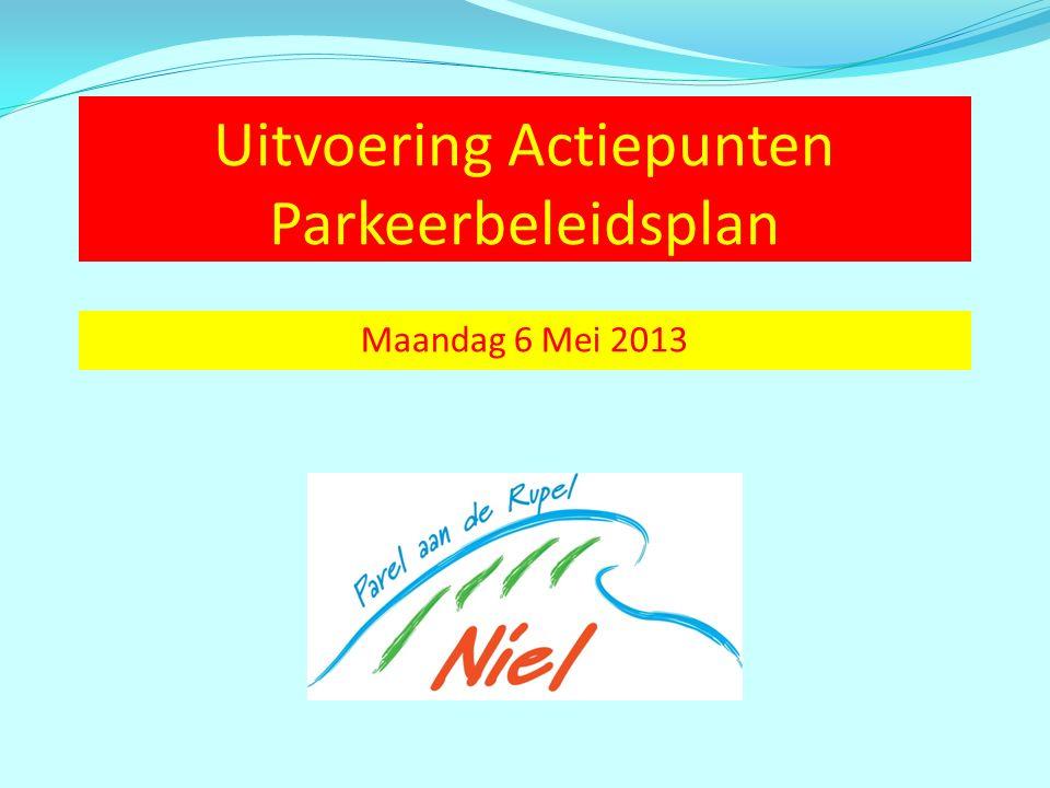 Uitvoering Actiepunten Parkeerbeleidsplan Maandag 6 Mei 2013