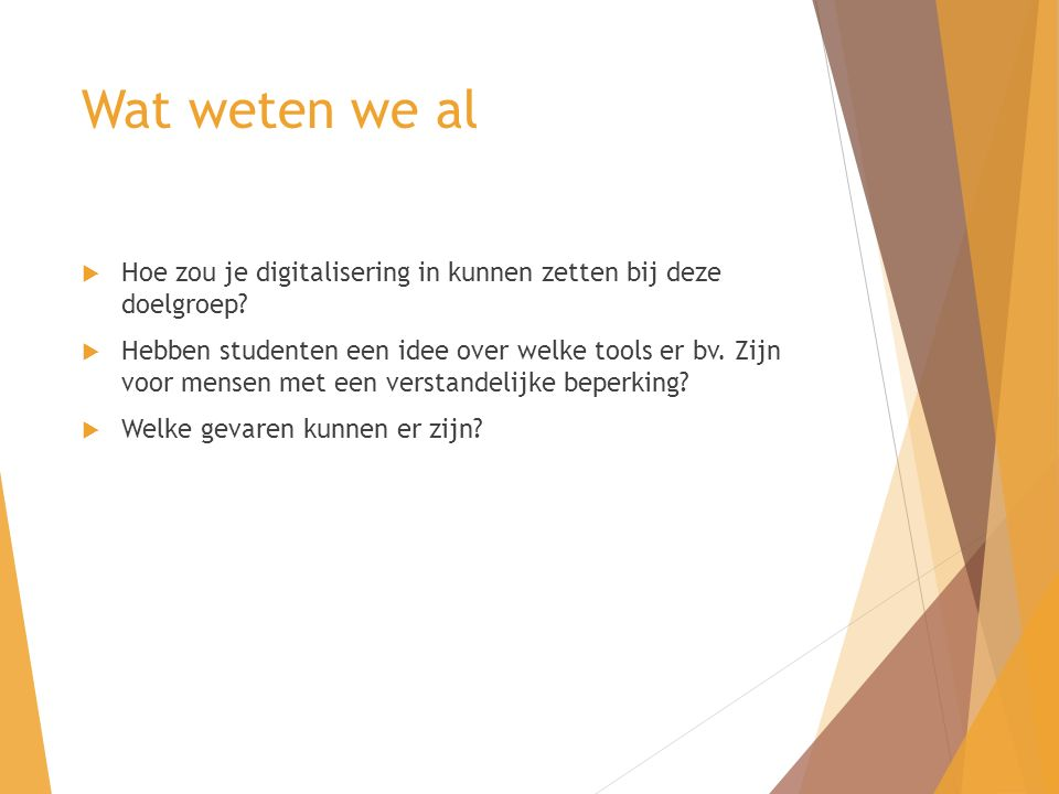 Wat weten we al  Hoe zou je digitalisering in kunnen zetten bij deze doelgroep.