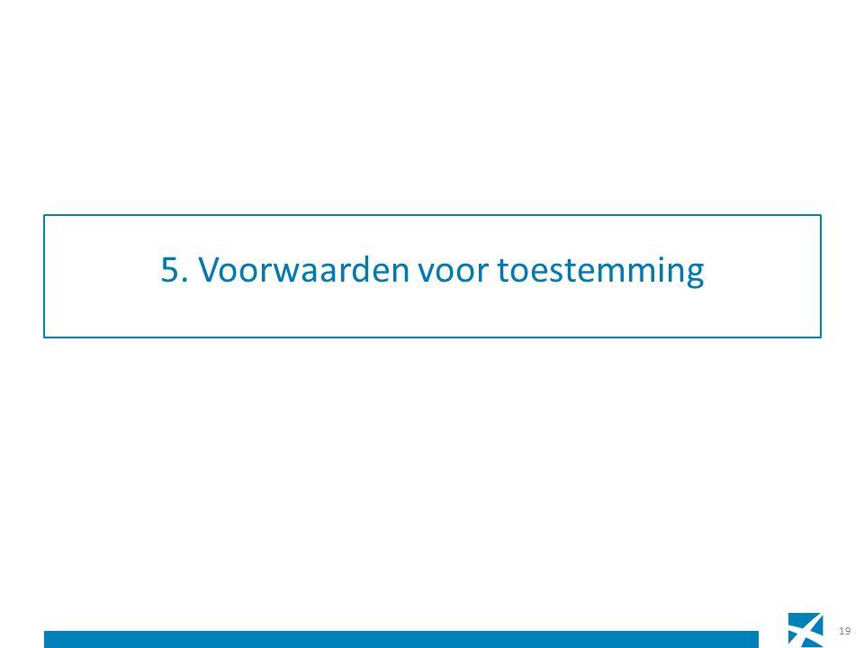 5. Voorwaarden voor toestemming 19