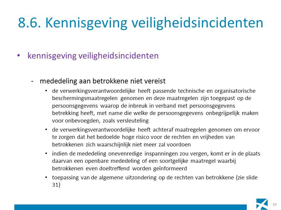 8.6. Kennisgeving veiligheidsincidenten kennisgeving veiligheidsincidenten -mededeling aan betrokkene niet vereist de verwerkingsverantwoordelijke hee