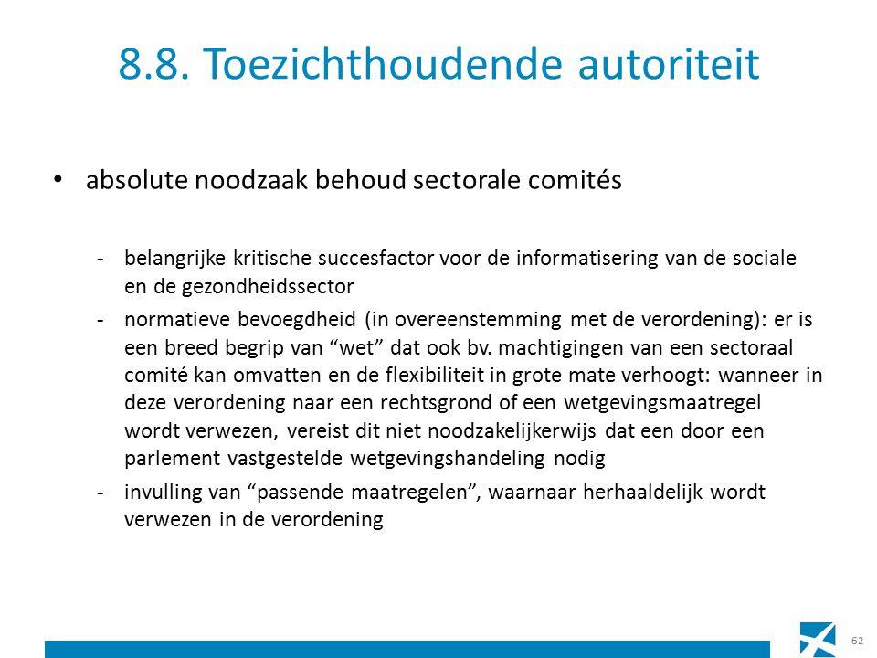 8.8. Toezichthoudende autoriteit absolute noodzaak behoud sectorale comités -belangrijke kritische succesfactor voor de informatisering van de sociale