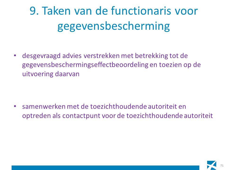 9. Taken van de functionaris voor gegevensbescherming desgevraagd advies verstrekken met betrekking tot de gegevensbeschermingseffectbeoordeling en to