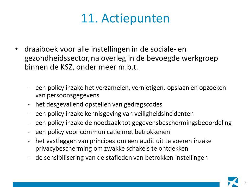 11. Actiepunten draaiboek voor alle instellingen in de sociale- en gezondheidssector, na overleg in de bevoegde werkgroep binnen de KSZ, onder meer m.