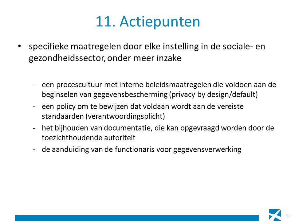 11. Actiepunten specifieke maatregelen door elke instelling in de sociale- en gezondheidssector, onder meer inzake -een procescultuur met interne bele