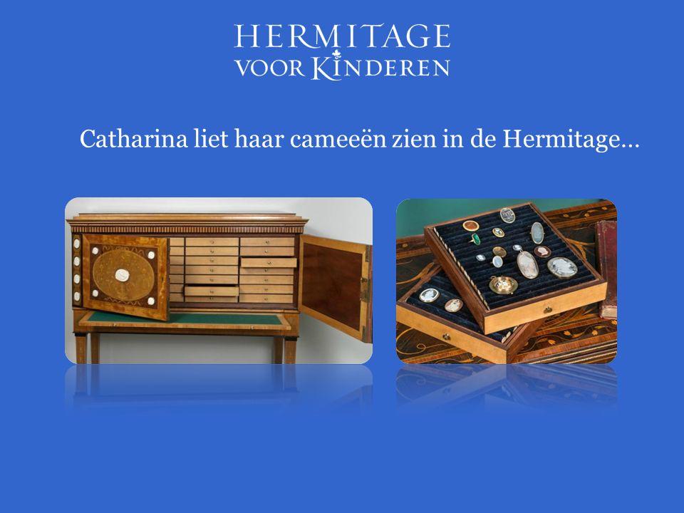 Catharina liet haar cameeën zien in de Hermitage…