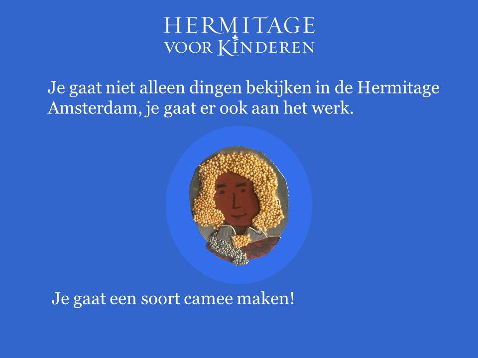Je gaat niet alleen dingen bekijken in de Hermitage Amsterdam, je gaat er ook aan het werk.