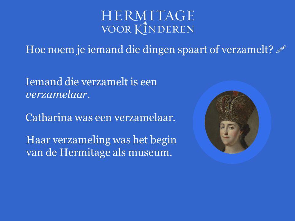 Catharina gaf mensen in heel Europa de opdracht kunstwerken voor haar te kopen.