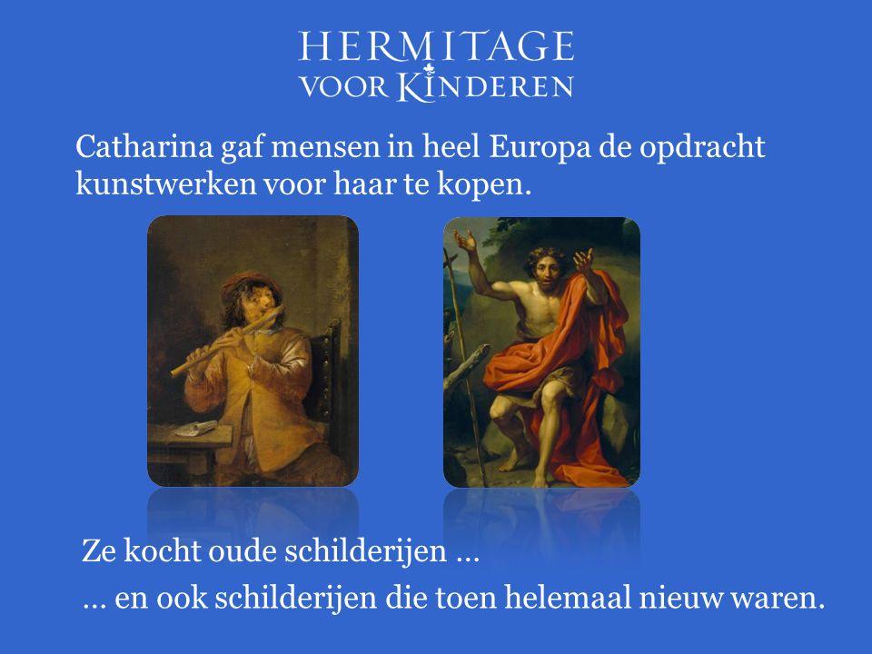 Catharina bestelde ook schilderijen bij kunstenaars.