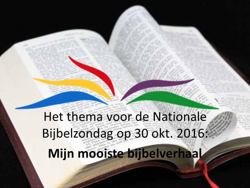 Het thema voor de Nationale Bijbelzondag op 30 okt. 2016: Mijn mooiste bijbelverhaal