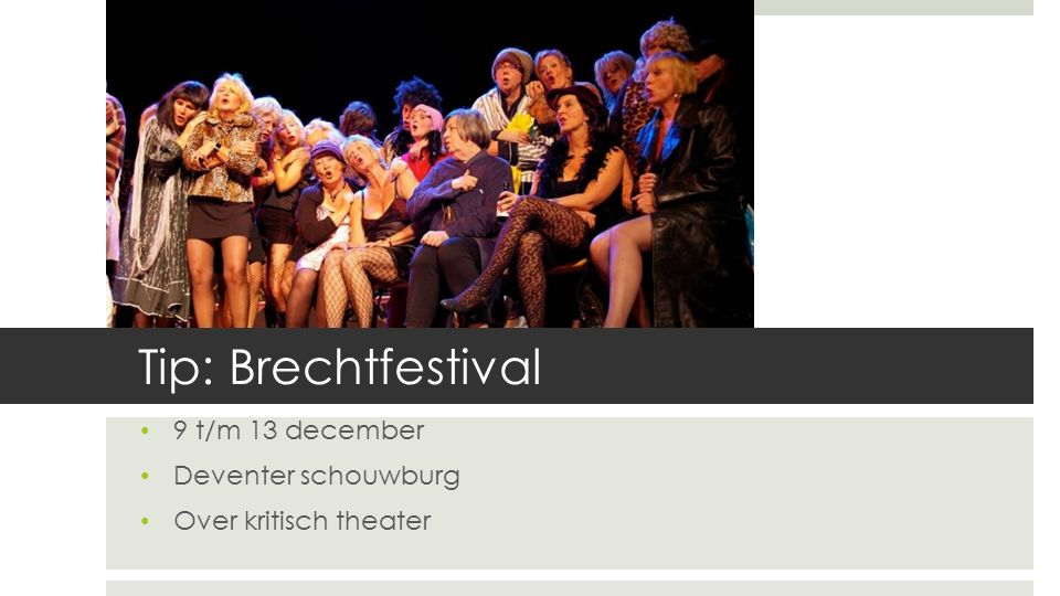 Tip: Brechtfestival 9 t/m 13 december Deventer schouwburg Over kritisch theater