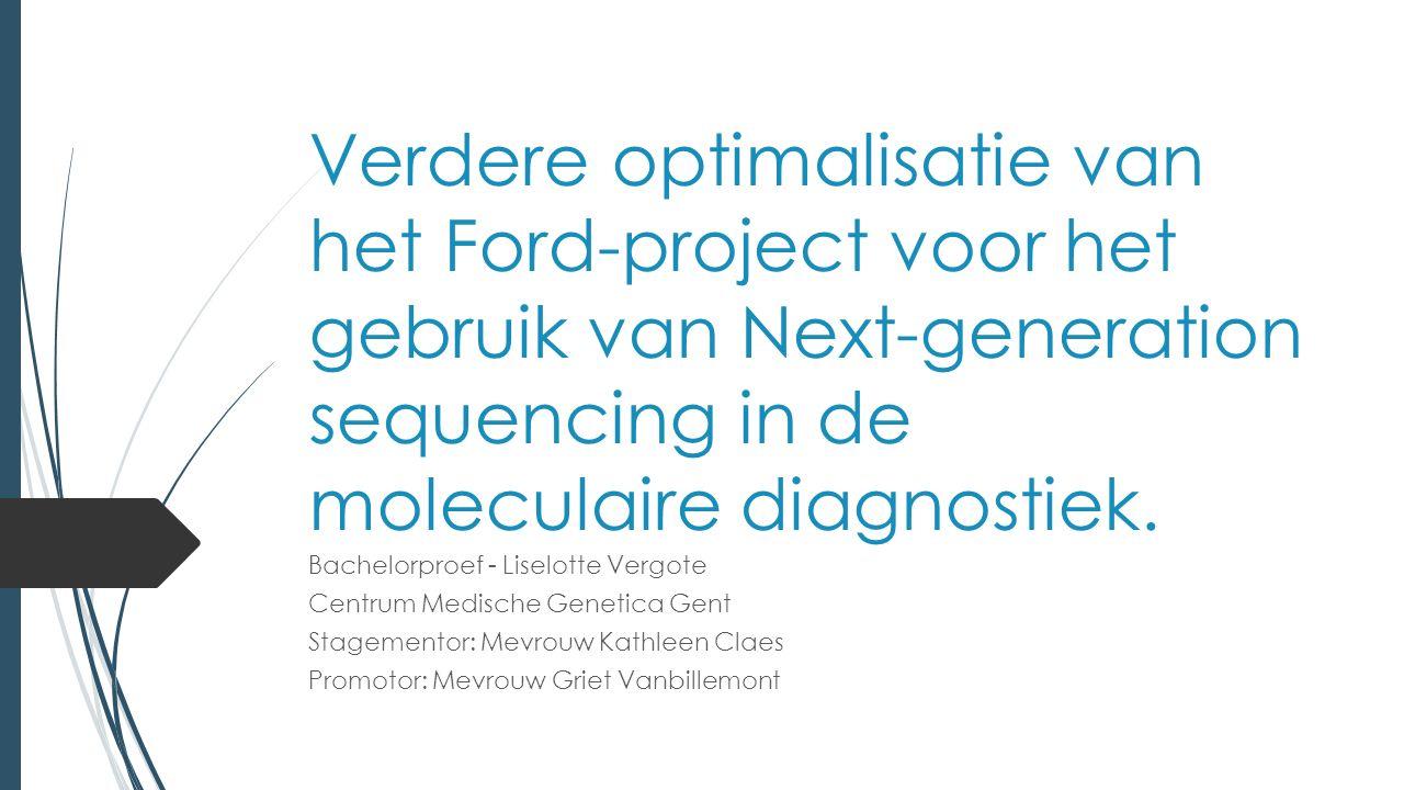 Verdere optimalisatie van het Ford-project voor het gebruik van Next-generation sequencing in de moleculaire diagnostiek.