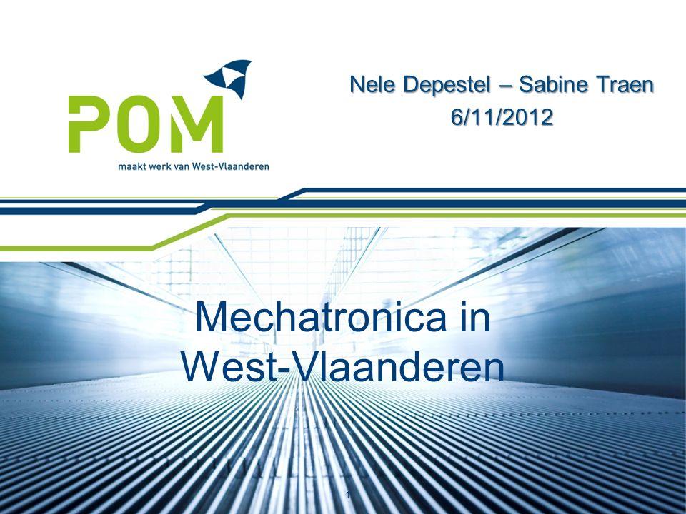 Mechatronica in West-Vlaanderen Nele Depestel – Sabine Traen 6/11/2012 1