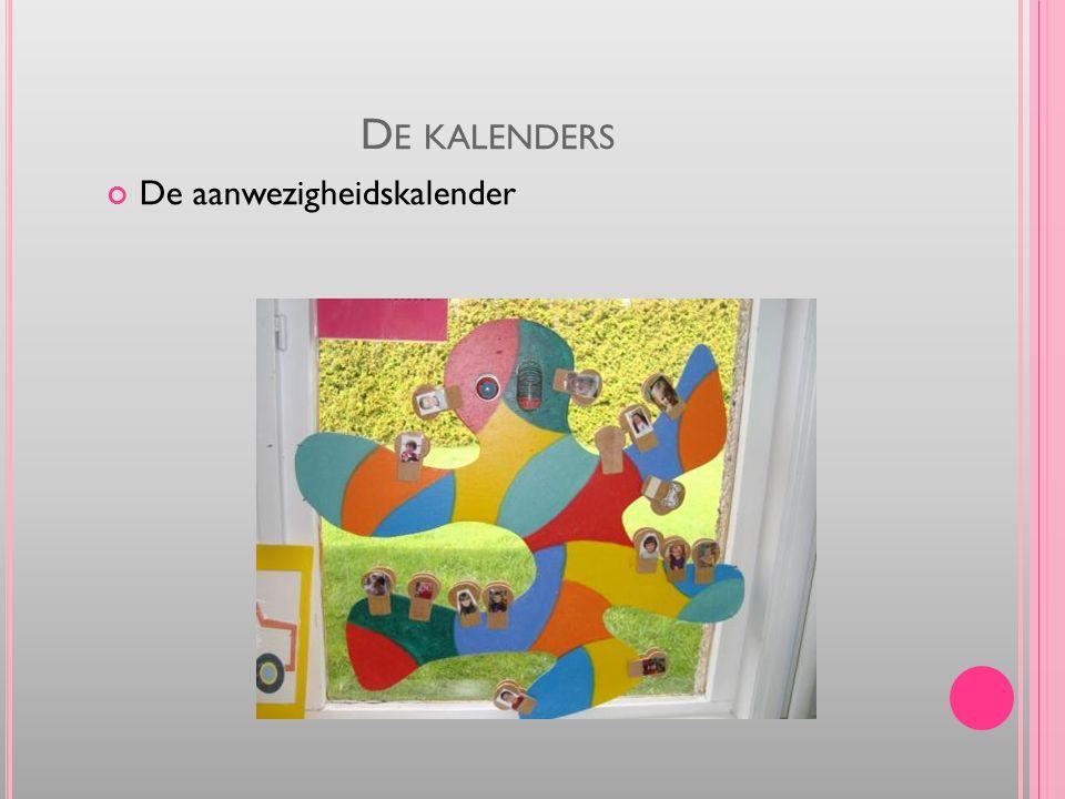 D E KALENDERS De aanwezigheidskalender
