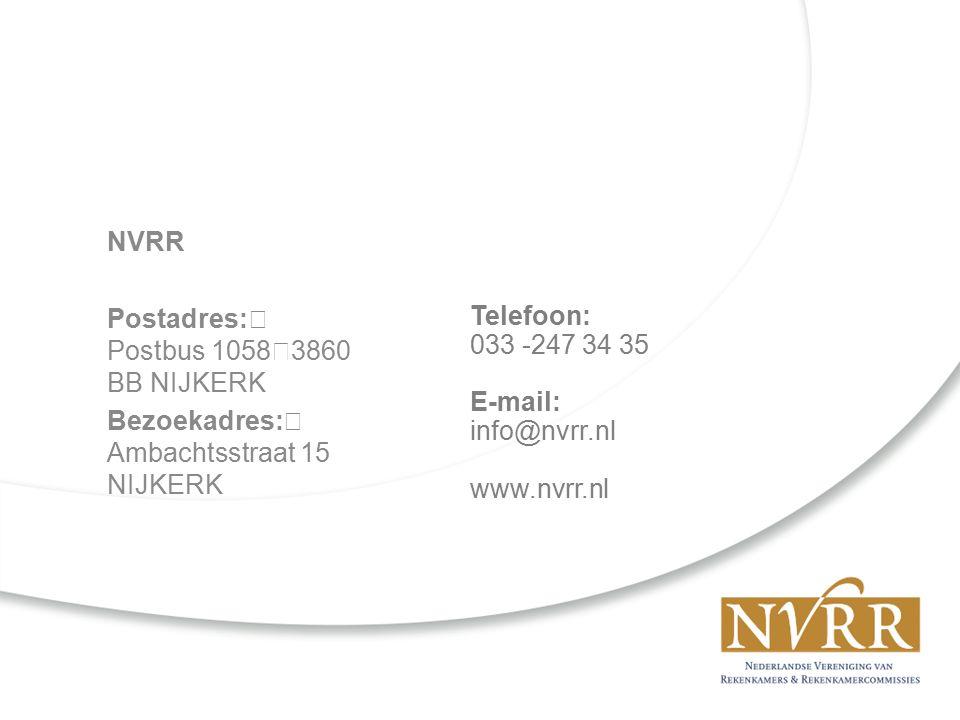 NVRR Postadres: Postbus 1058 3860 BB NIJKERK Bezoekadres: Ambachtsstraat 15 NIJKERK Telefoon: 033 -247 34 35 E-mail: info@nvrr.nl www.nvrr.nl