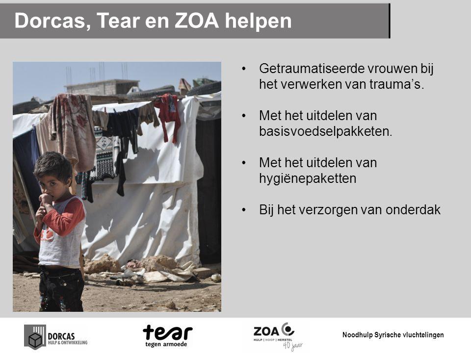 Dorcas, Tear en ZOA helpen Getraumatiseerde vrouwen bij het verwerken van trauma's. Met het uitdelen van basisvoedselpakketen. Met het uitdelen van hy