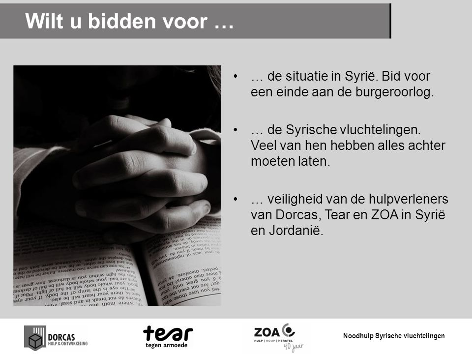 Wilt u bidden voor … … de situatie in Syrië. Bid voor een einde aan de burgeroorlog.