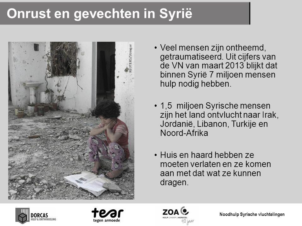 Onrust en gevechten in Syrië Veel mensen zijn ontheemd, getraumatiseerd. Uit cijfers van de VN van maart 2013 blijkt dat binnen Syrië 7 miljoen mensen