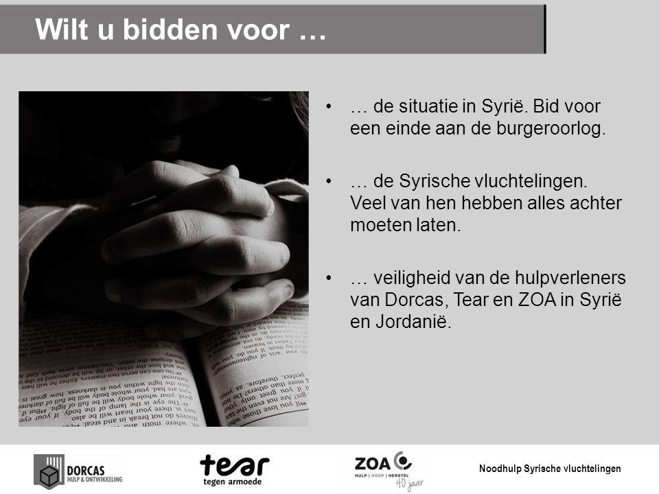 Wilt u bidden voor … … de situatie in Syrië. Bid voor een einde aan de burgeroorlog. … de Syrische vluchtelingen. Veel van hen hebben alles achter moe