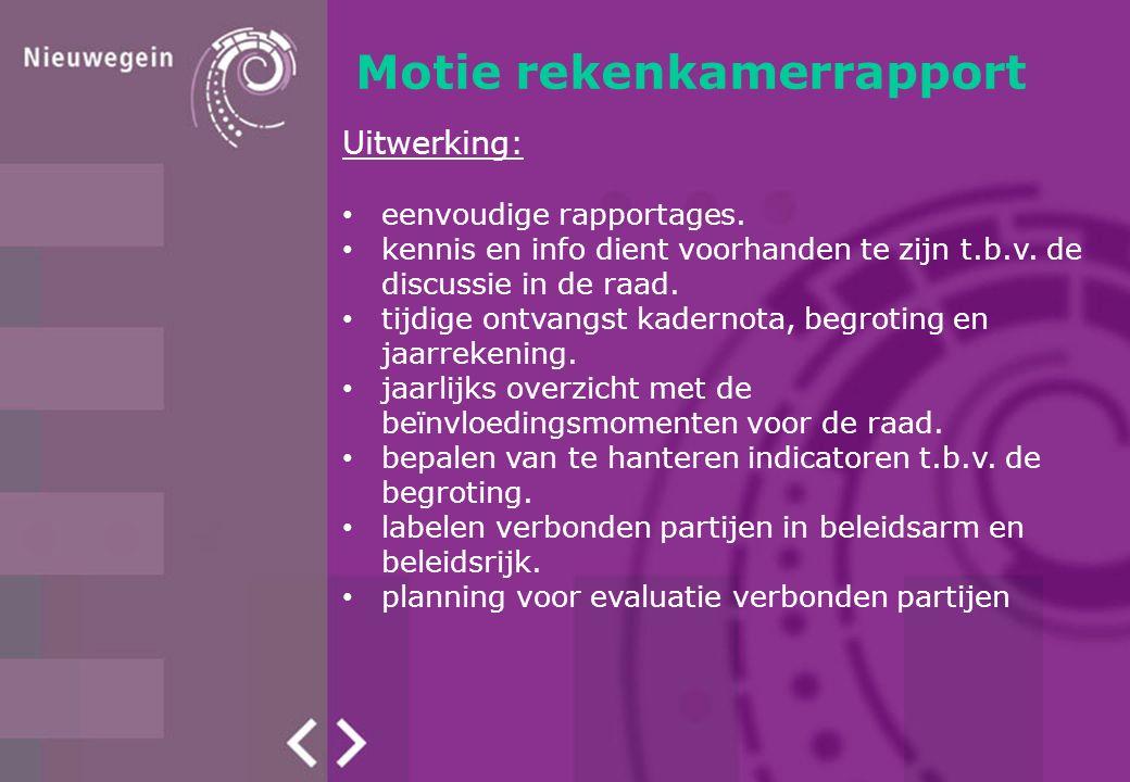 Motie rekenkamerrapport Eenvoudige rapportages Kennis en info moet voorhanden zijn t.b.v.
