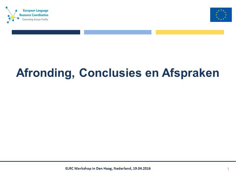 ELRC Workshop in Den Haag, Nederland, 19.04.2016 Afronding, Conclusies en Afspraken 1