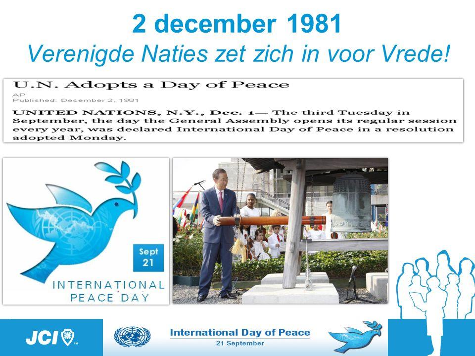 2 december 1981 Verenigde Naties zet zich in voor Vrede!