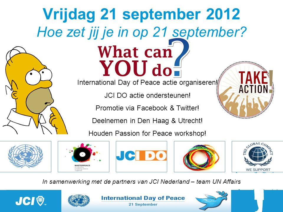 In samenwerking met de partners van JCI Nederland – team UN Affairs International Day of Peace actie organiseren.