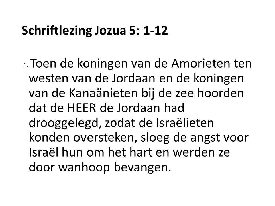Schriftlezing Jozua 5: 1-12 1.