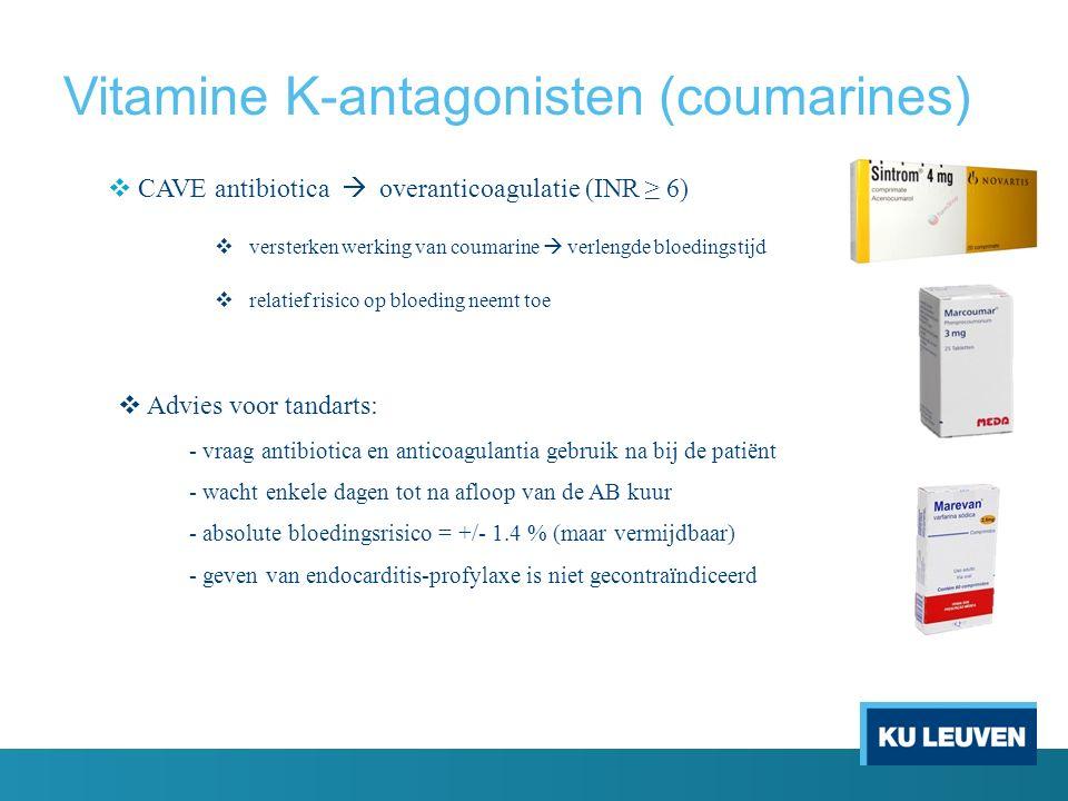 Vitamine K-antagonisten (coumarines)  CAVE antibiotica  overanticoagulatie (INR ≥ 6)  versterken werking van coumarine  verlengde bloedingstijd 