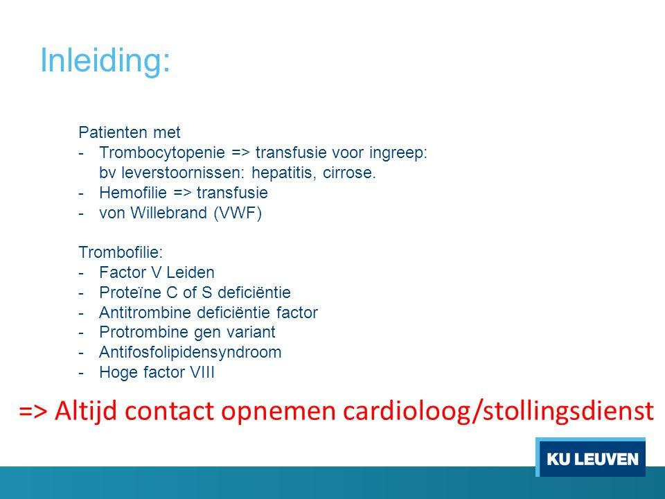 Inleiding: Patienten met -Trombocytopenie => transfusie voor ingreep: bv leverstoornissen: hepatitis, cirrose. -Hemofilie => transfusie -von Willebran