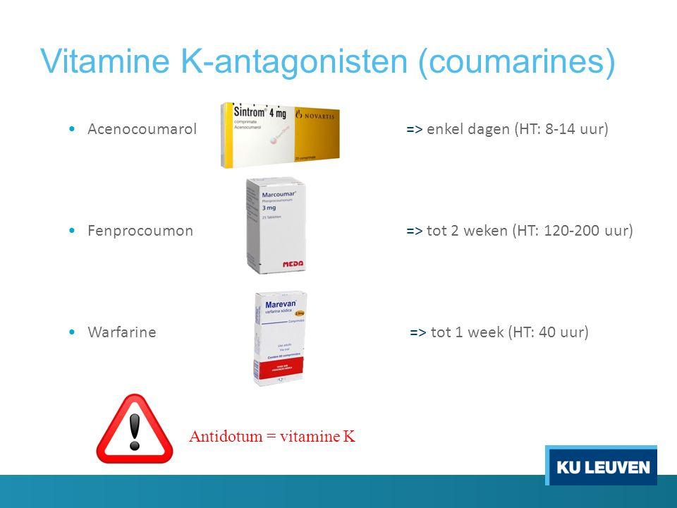 Vitamine K-antagonisten (coumarines) Acenocoumarol => enkel dagen (HT: 8-14 uur) Fenprocoumon => tot 2 weken (HT: 120-200 uur) Warfarine => tot 1 week