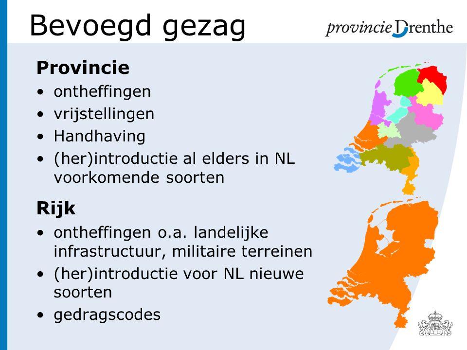 Bevoegd gezag Provincie ontheffingen vrijstellingen Handhaving (her)introductie al elders in NL voorkomende soorten Rijk ontheffingen o.a. landelijke