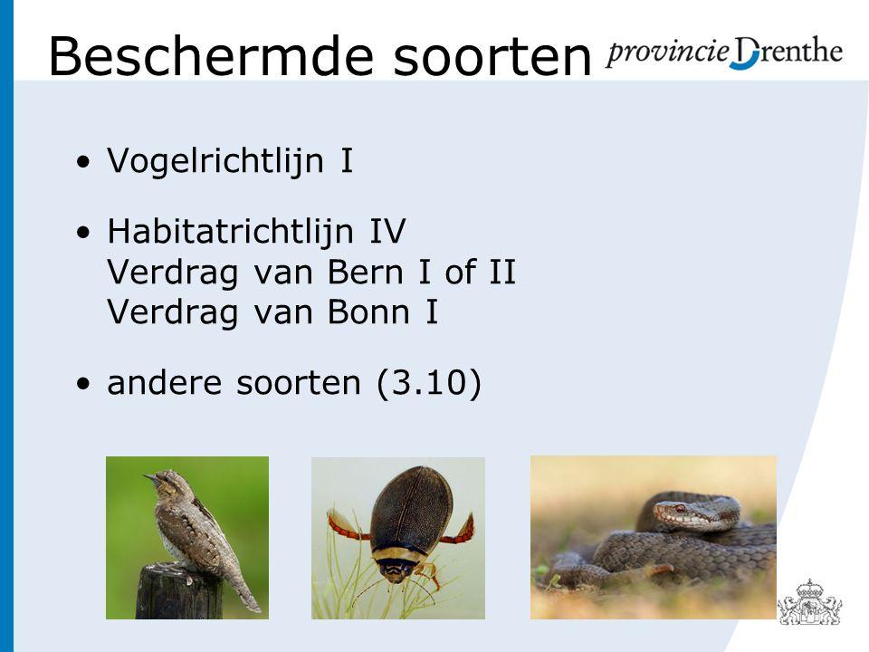 Beschermde soorten Vogelrichtlijn I Habitatrichtlijn IV Verdrag van Bern I of II Verdrag van Bonn I andere soorten (3.10)