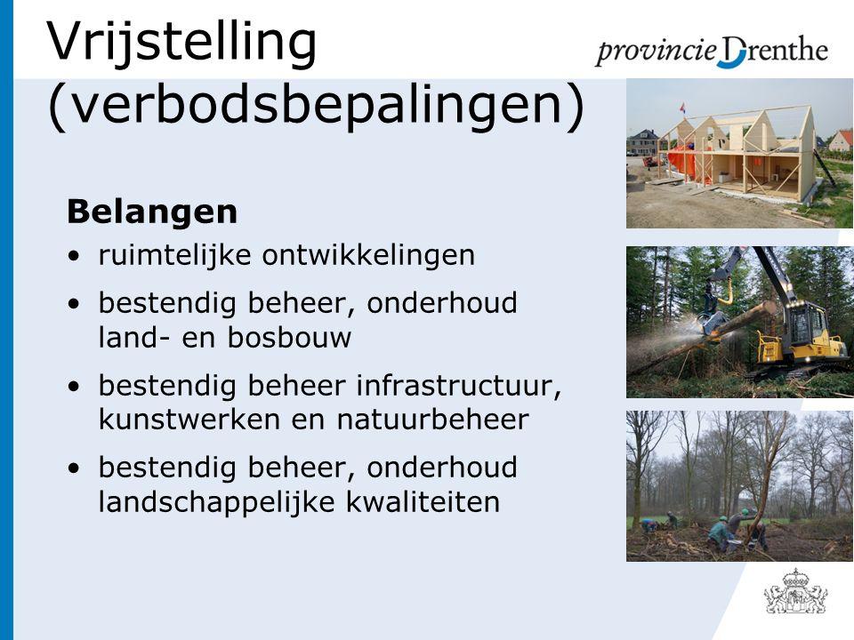Vrijstelling (verbodsbepalingen) Belangen ruimtelijke ontwikkelingen bestendig beheer, onderhoud land- en bosbouw bestendig beheer infrastructuur, kunstwerken en natuurbeheer bestendig beheer, onderhoud landschappelijke kwaliteiten