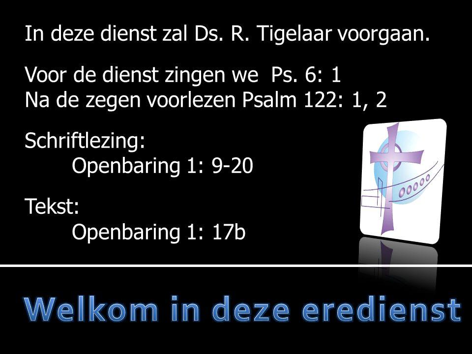  Voorlezen Ps.122: 1, 2  Stilte  Votum en zegengroet  Ps.122: 3  Lezen van de wet  Gz.