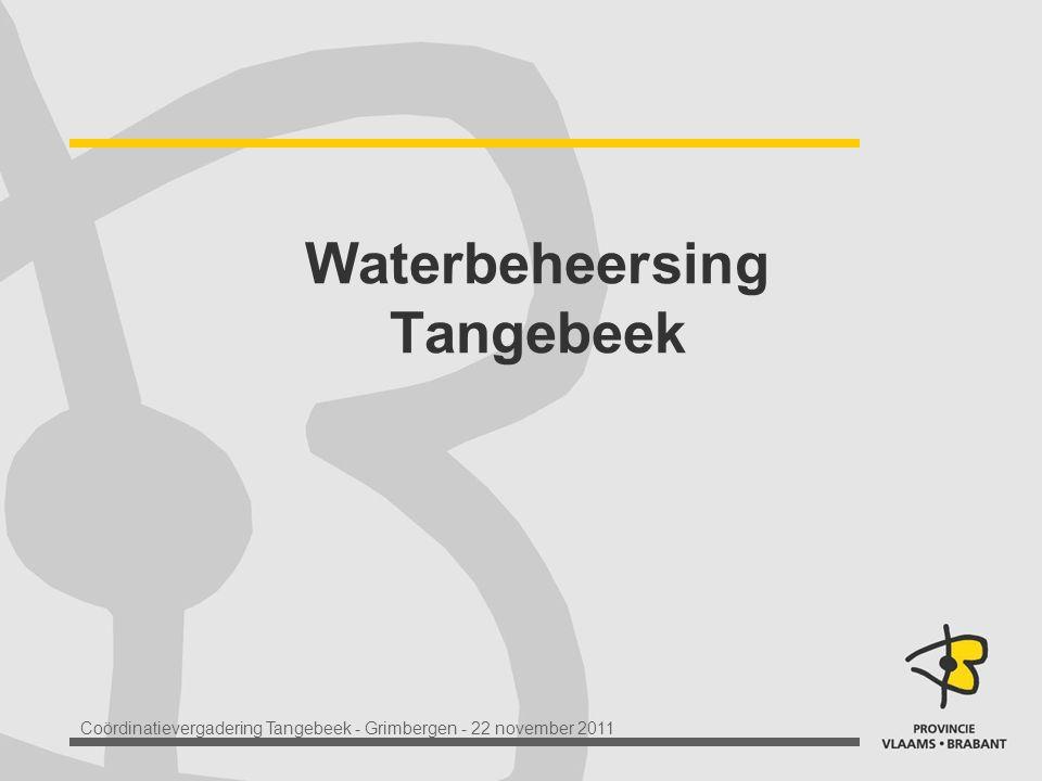 Coördinatievergadering Tangebeek - Grimbergen - 22 november 2011 Waterbeheersing Tangebeek