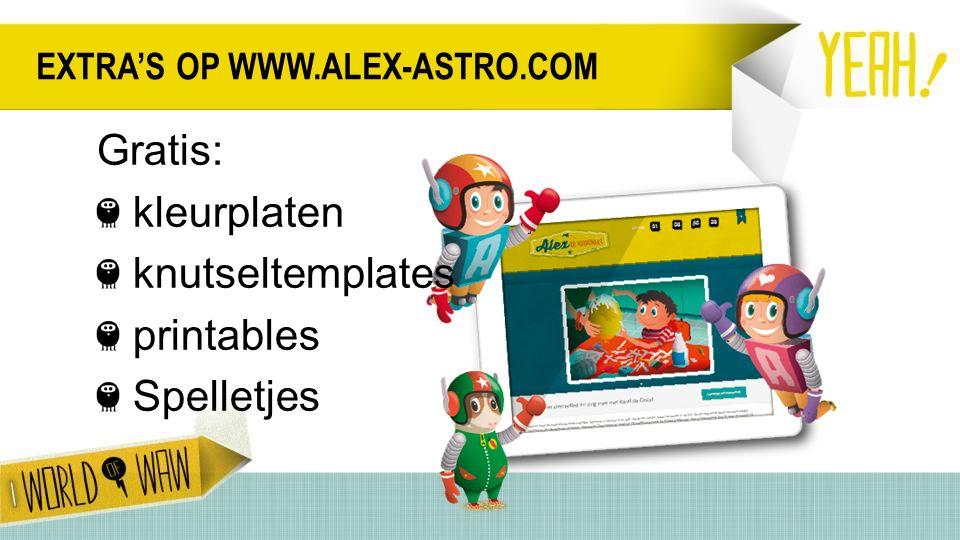 EXTRA'S OP WWW.ALEX-ASTRO.COM Gratis: kleurplaten knutseltemplates printables Spelletjes