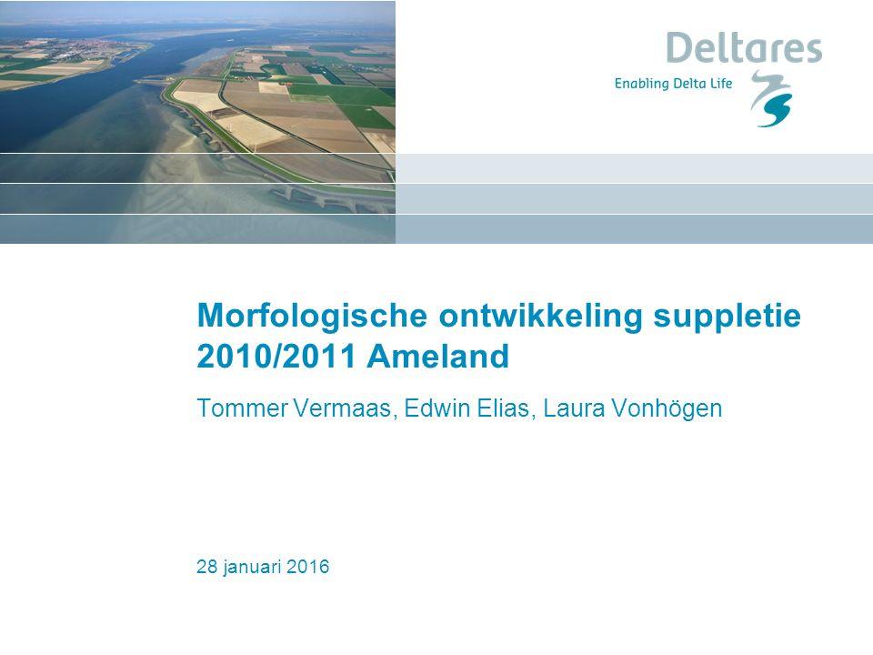 28 januari 2016 Morfologische ontwikkeling suppletie 2010/2011 Ameland Tommer Vermaas, Edwin Elias, Laura Vonhögen