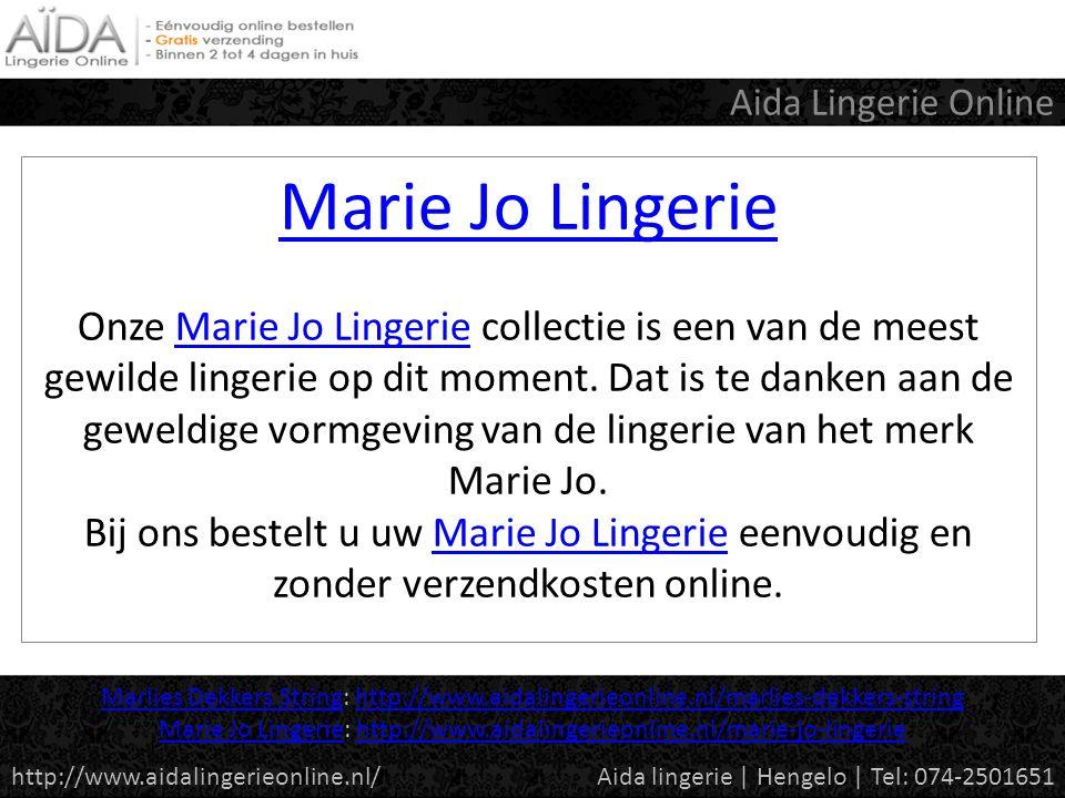 Marie Jo Lingerie Marie Jo Lingerie Onze Marie Jo Lingerie collectie is een van de meest gewilde lingerie op dit moment.