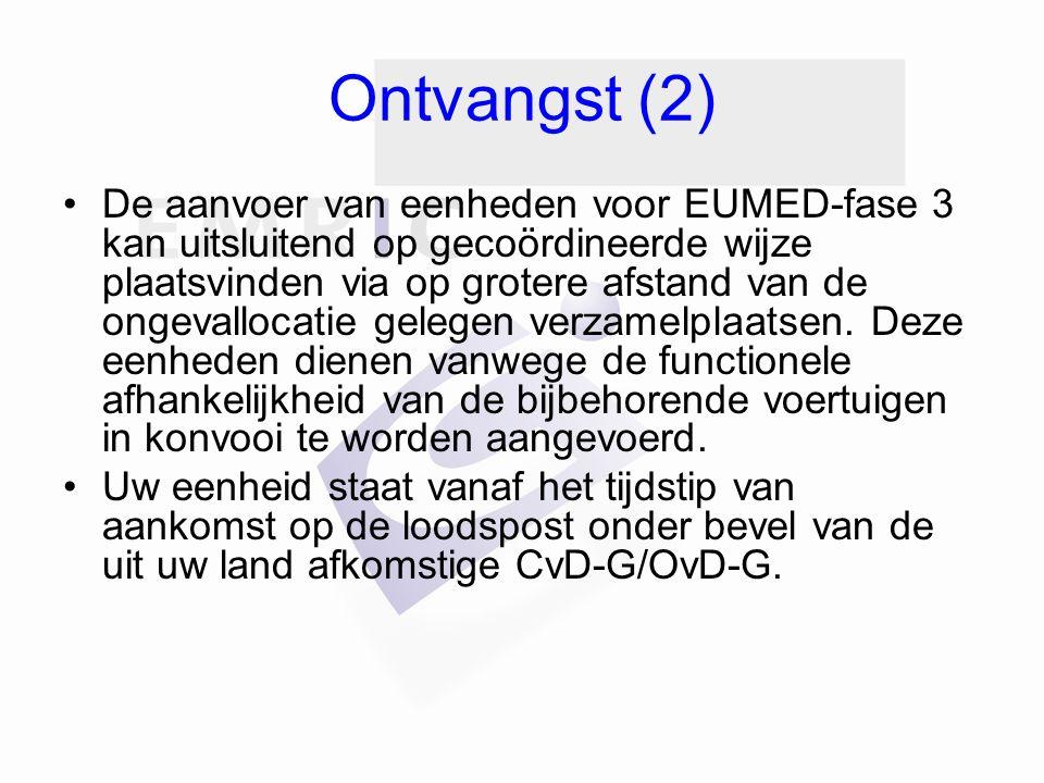 Ontvangst (2) De aanvoer van eenheden voor EUMED-fase 3 kan uitsluitend op gecoördineerde wijze plaatsvinden via op grotere afstand van de ongevallocatie gelegen verzamelplaatsen.