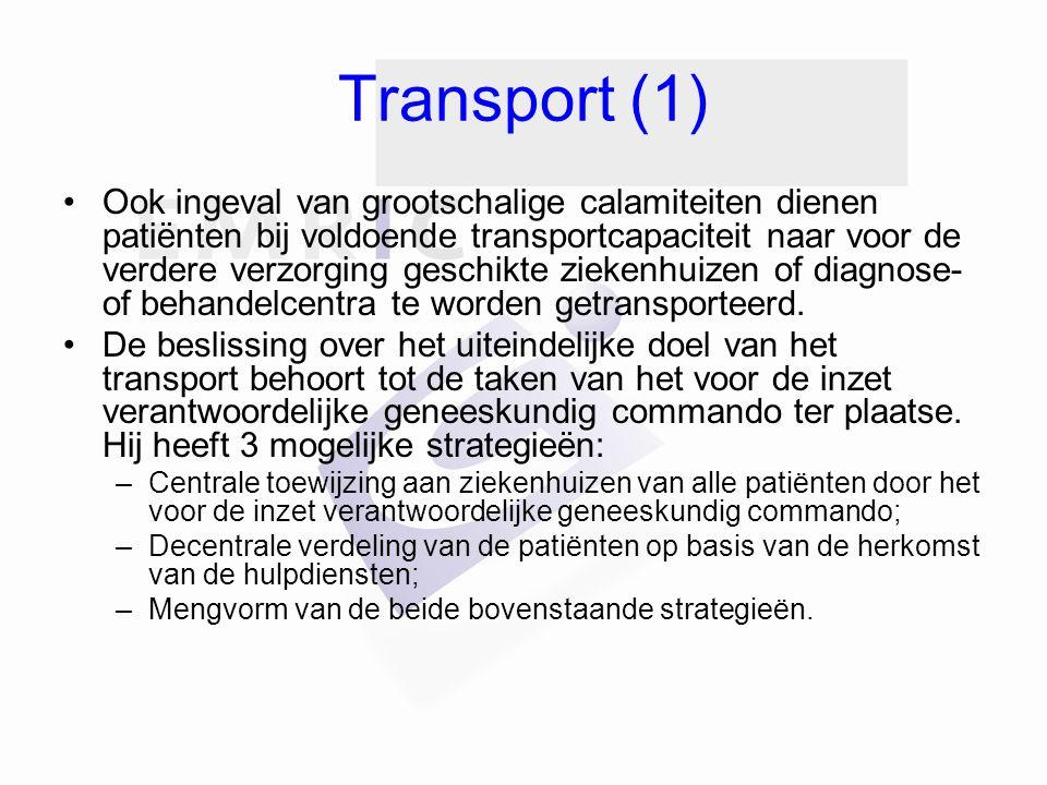 Transport (1) Ook ingeval van grootschalige calamiteiten dienen patiënten bij voldoende transportcapaciteit naar voor de verdere verzorging geschikte