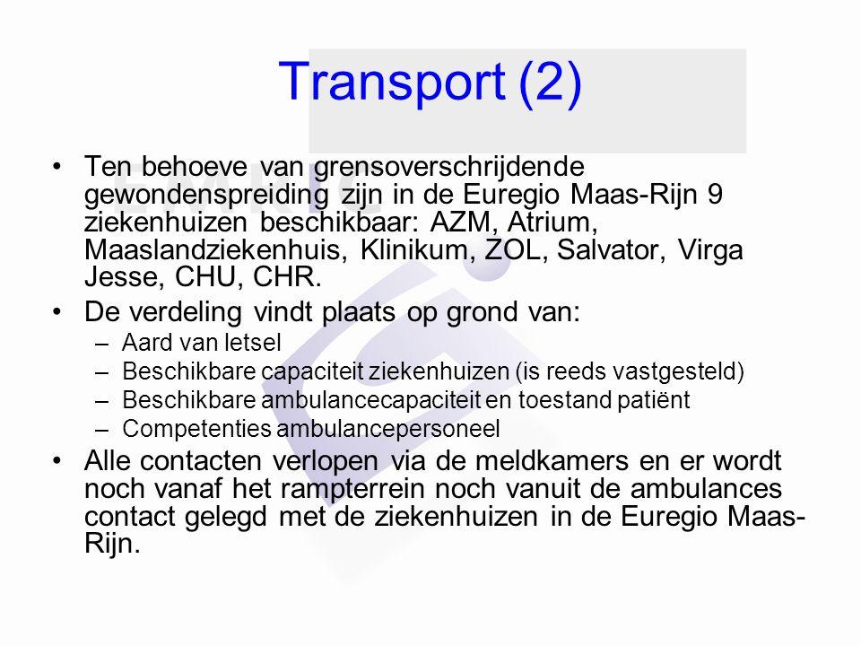 Transport (2) Ten behoeve van grensoverschrijdende gewondenspreiding zijn in de Euregio Maas-Rijn 9 ziekenhuizen beschikbaar: AZM, Atrium, Maaslandzie
