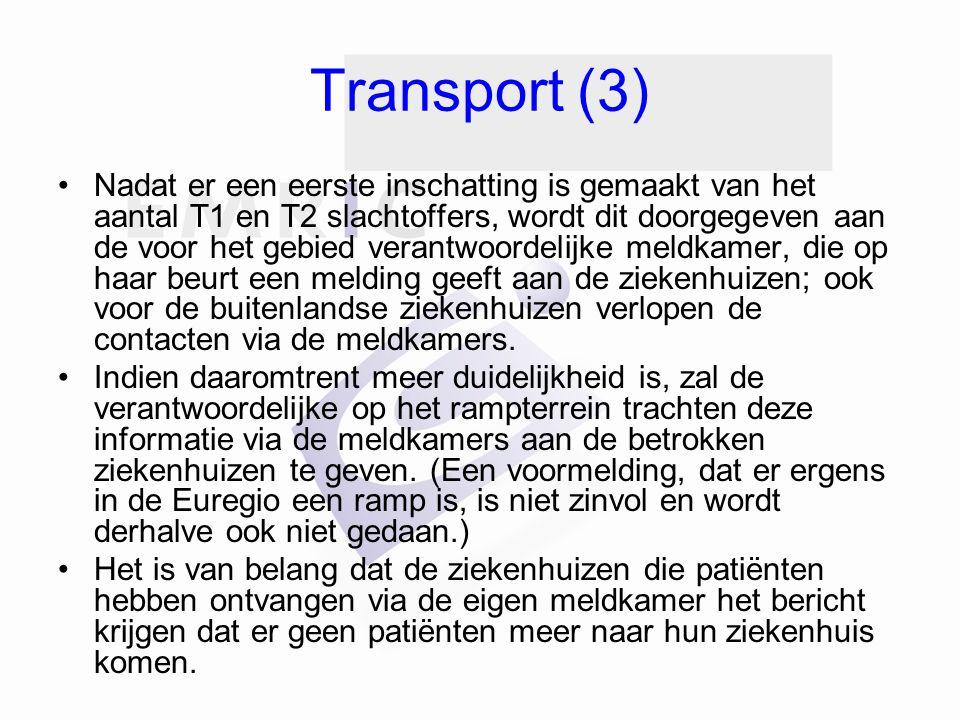 Transport (3) Nadat er een eerste inschatting is gemaakt van het aantal T1 en T2 slachtoffers, wordt dit doorgegeven aan de voor het gebied verantwoor