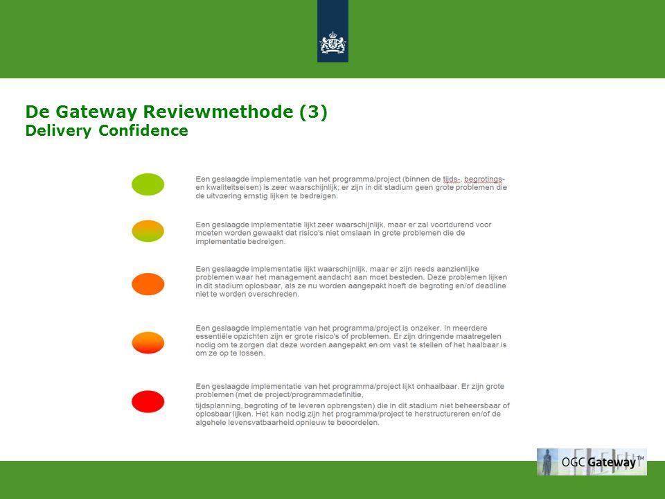 De Gateway Reviewmethode (4) Resultaten in NL Goede ervaringen, hoge tevredenheidsscore Veel belangstelling, ruim 150 uitgevoerde Gateway Reviews sinds september 2009 Gateway Reviewpool van 300 opgeleide collega's uit het Rijk (s15 en hoger) en ruim 50 uit de G4 Opdrachtgevers tevreden Gateway Reviewteams enthousiast en leren zelf ook