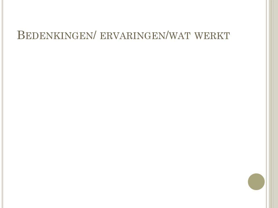 B EDENKINGEN / ERVARINGEN / WAT WERKT