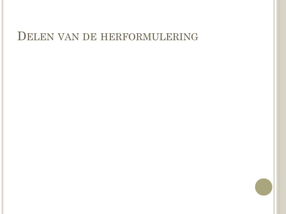 D ELEN VAN DE HERFORMULERING