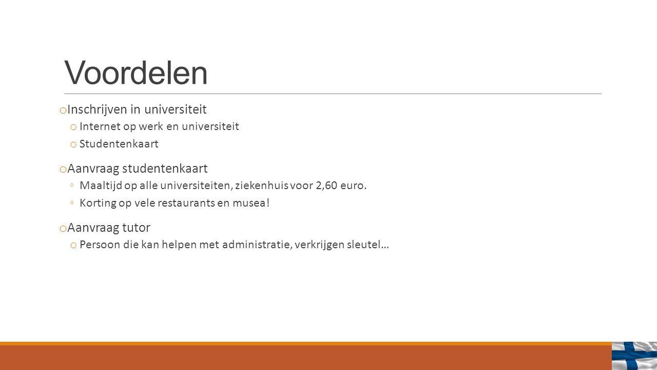 Voordelen o Inschrijven in universiteit o Internet op werk en universiteit o Studentenkaart o Aanvraag studentenkaart ◦Maaltijd op alle universiteiten, ziekenhuis voor 2,60 euro.