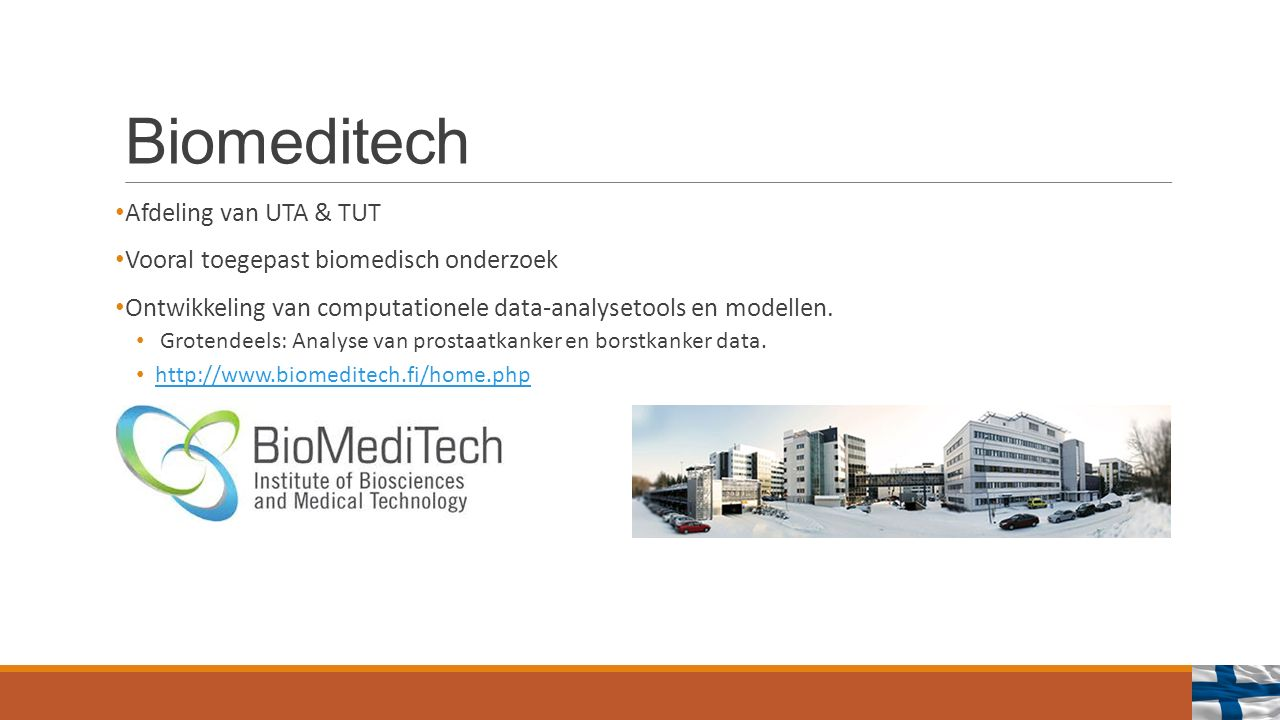 Biomeditech Afdeling van UTA & TUT Vooral toegepast biomedisch onderzoek Ontwikkeling van computationele data-analysetools en modellen.